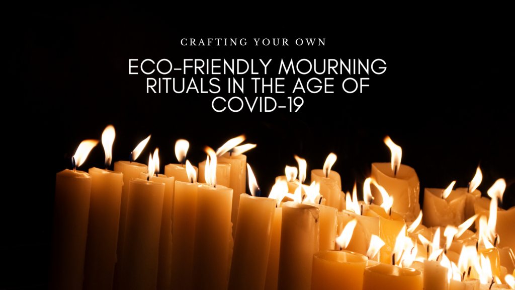 photo of candles burning and text reading Crafting your own Eco-friendly mourning rituals in the age of COVID-19